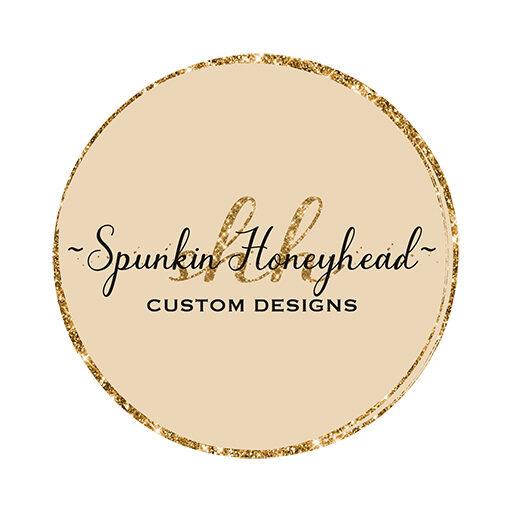 Spunkin Honeyhead Custom Designs